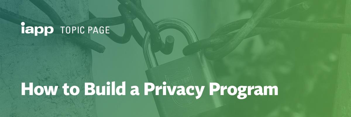 How to Build a Privacy Program