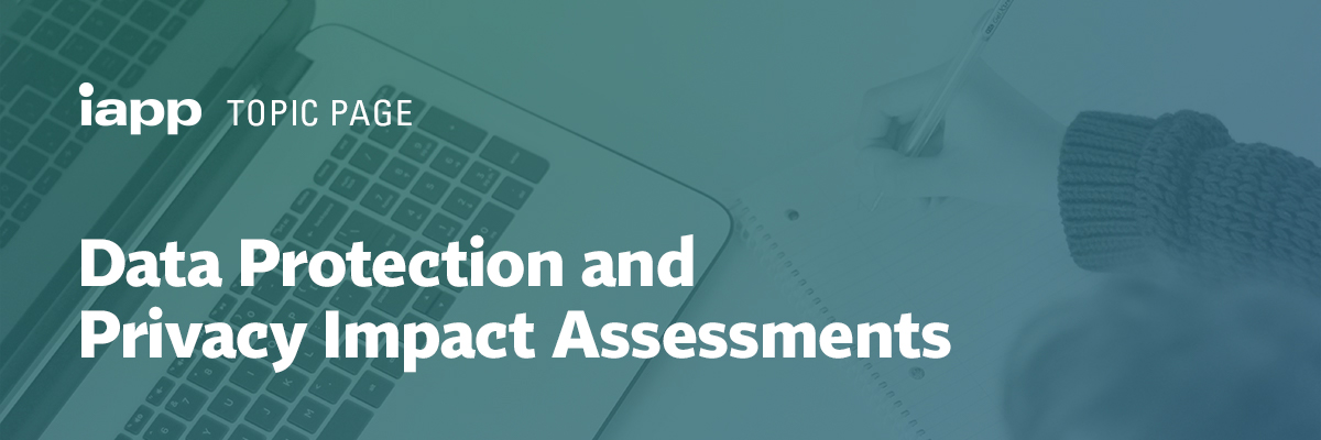 Data Protection and Privacy Impact Assessments