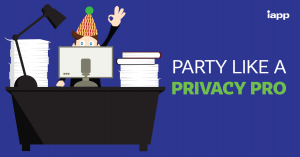 Party Like a Privacy Pro