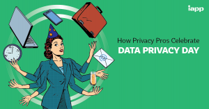 How Privacy Pros Celebrate Data Privacy Day