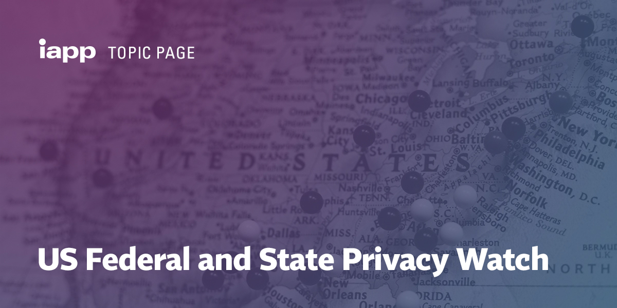 US Federal and State Privacy Watch