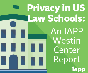 Privacy in US Law Schools: An IAPP Westin Center Report