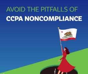 IAPP infographic: Avoiding the pitfalls of CCPA noncompliance