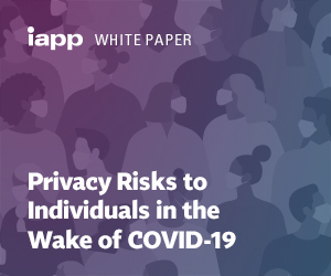 White Paper — 'Privacy Risks to Individuals in the Wake of COVID-19'