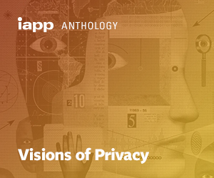 IAPP Visions of Privacy