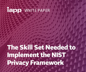 White Paper – The Skill Set Needed to Implement the NIST Privacy Framework