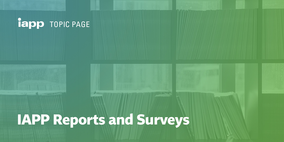 IAPP Reports and Surveys